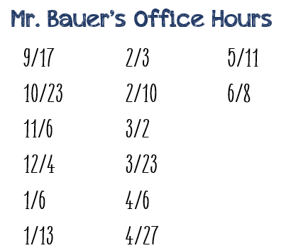 Mr. Bauer's Office Hours